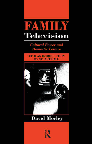 Family Television Cultural Power and Domestic Leisure book cover
