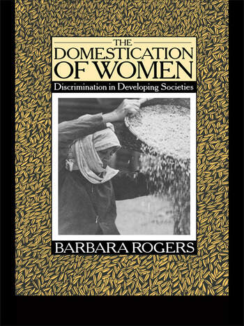 The Domestication of Women Discrimination in Developing Societies book cover