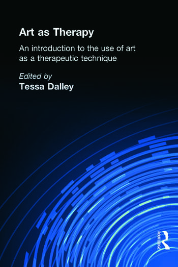 Art as Therapy An Introduction to the Use of Art as a Therapeutic Technique book cover