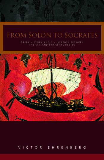 From Solon to Socrates Greek History and Civilization During the 6th and 5th Centuries BC book cover