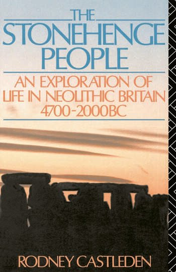 The Stonehenge People An Exploration of Life in Neolithic Britain 4700-2000 BC book cover