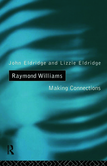 Raymond Williams Making Connections book cover