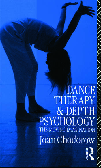 Dance Therapy and Depth Psychology The Moving Imagination book cover