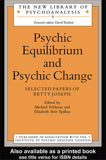 Psychic Equilibrium and Psychic Change Selected Papers of Betty Joseph book cover