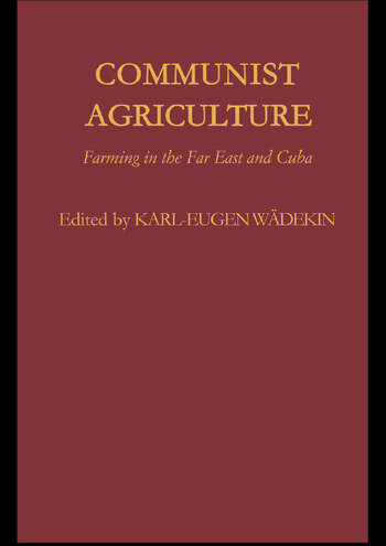 Communist Agriculture Farming in the Far East and Cuba book cover