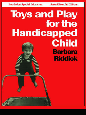 Toys and Play for the Handicapped Child book cover
