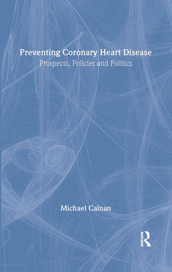 Preventing Coronary Heart Disease Prospects, Policies, and Politics book cover
