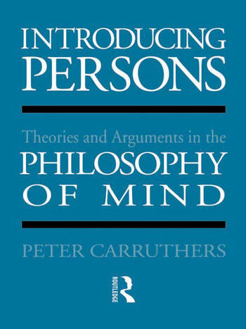 Introducing Persons Theories and Arguments in the Philosophy of the Mind book cover