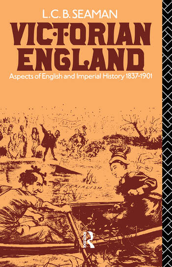 Victorian England Aspects of English and Imperial History 1837-1901 book cover
