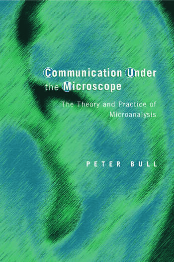Communication Under the Microscope The Theory and Practice of Microanalysis book cover