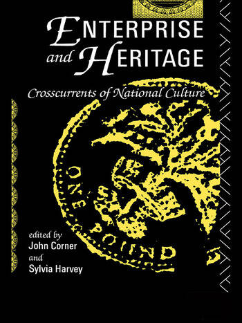 Enterprise and Heritage Crosscurrents of National Culture book cover