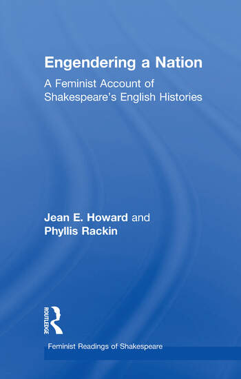 Engendering a Nation A Feminist Account of Shakespeare's English Histories book cover