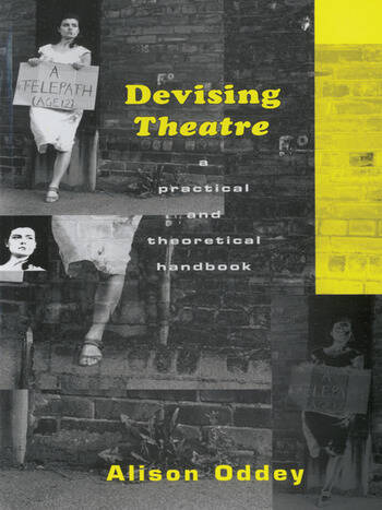 Devising Theatre A Practical and Theoretical Handbook book cover