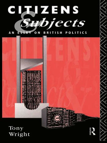 Citizens and Subjects An Essay on British Politics book cover