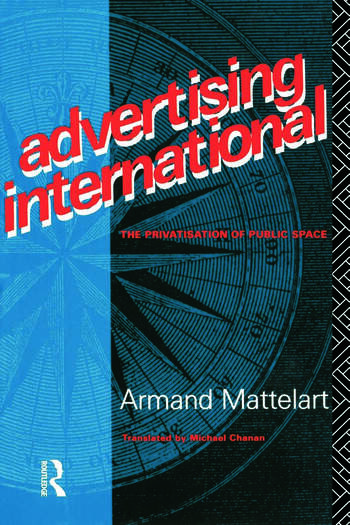 Advertising International The Privatisation of Public Space book cover