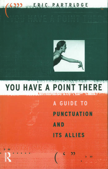 You Have a Point There A Guide to Punctuation and Its Allies book cover