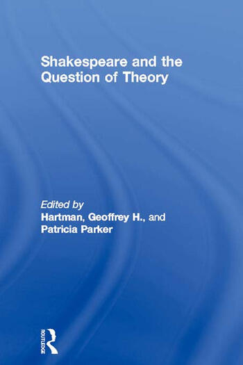 Shakespeare and the Question of Theory book cover