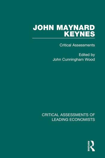 John Maynard Keynes Critical Assessments book cover