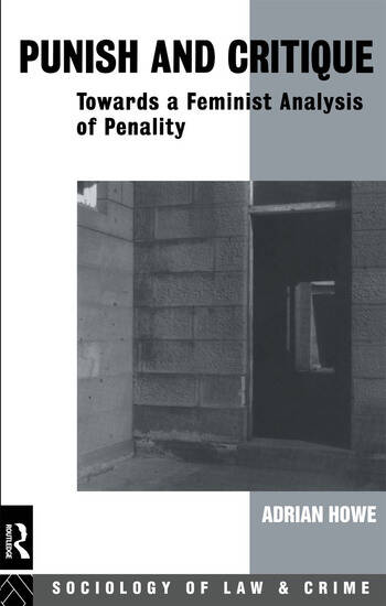 Punish and Critique Towards a Feminist Analysis of Penality book cover