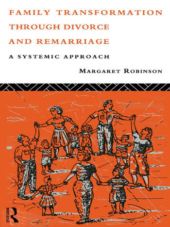 Family Transformation Through Divorce and Remarriage A Systemic Approach book cover