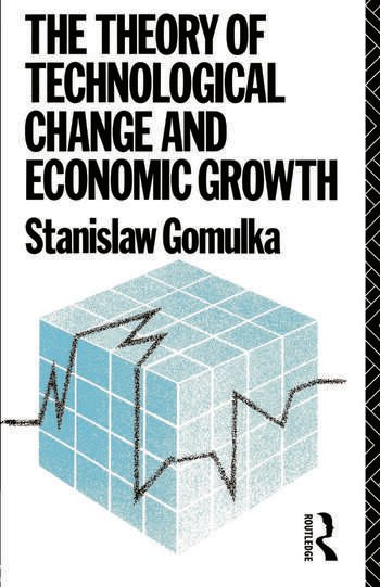 The Theory of Technological Change and Economic Growth book cover