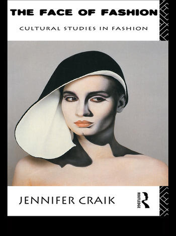 The Face of Fashion Cultural Studies in Fashion book cover