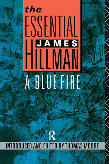 The Essential James Hillman A Blue Fire book cover