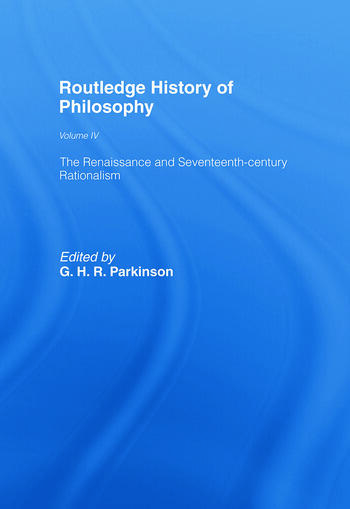 Routledge History of Philosophy Volume IV The Renaissance and Seventeenth Century Rationalism book cover