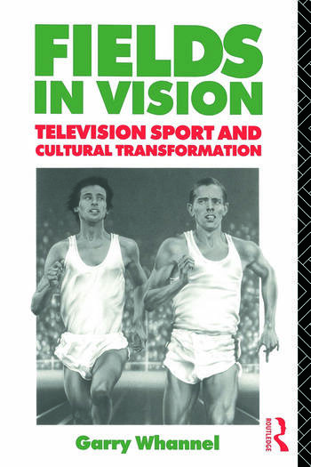 Fields in Vision Television Sport and Cultural Transformation book cover