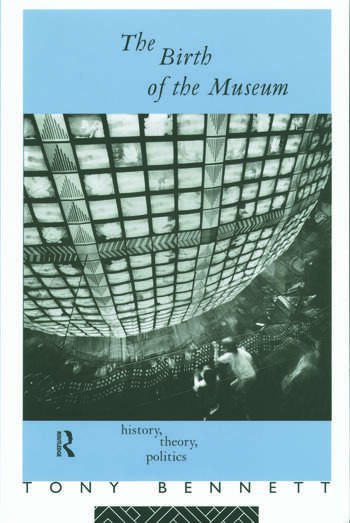 The Birth of the Museum History, Theory, Politics book cover