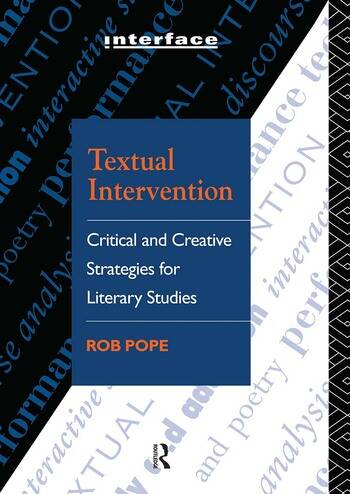 Textual Intervention Critical and Creative Strategies for Literary Studies book cover