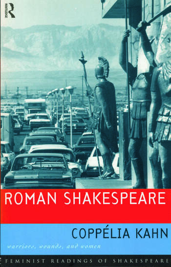 Roman Shakespeare Warriors, Wounds and Women book cover