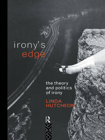 Irony's Edge The Theory and Politics of Irony book cover