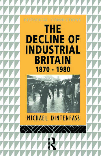 The Decline of Industrial Britain 1870-1980 book cover