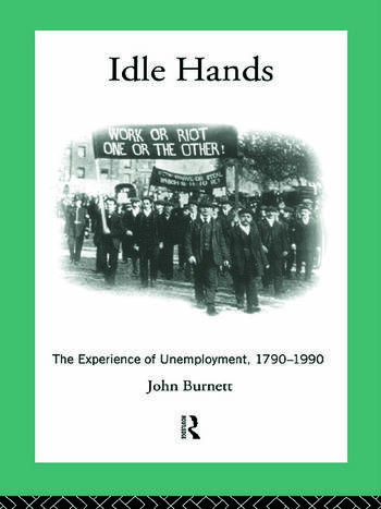 Idle Hands The Experience of Unemployment, 1790-1990 book cover