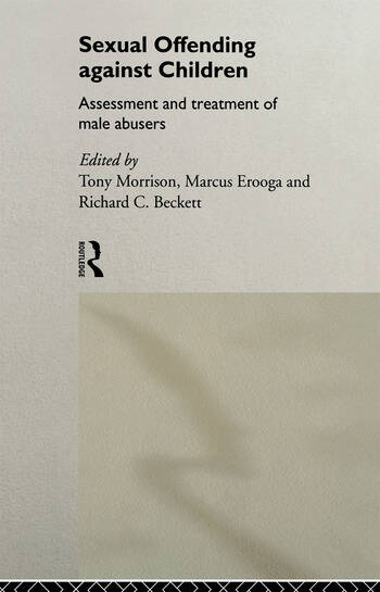 Sexual Offending Against Children Assessment and Treatment of Male Abusers book cover