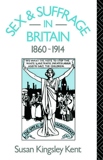 Sex and Suffrage in Britain 1860-1914 book cover