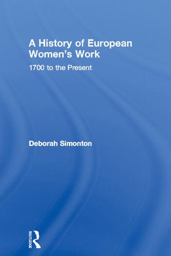 A History of European Women's Work 1700 to the Present book cover