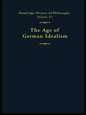 The Age of German Idealism Routledge History of Philosophy Volume VI book cover