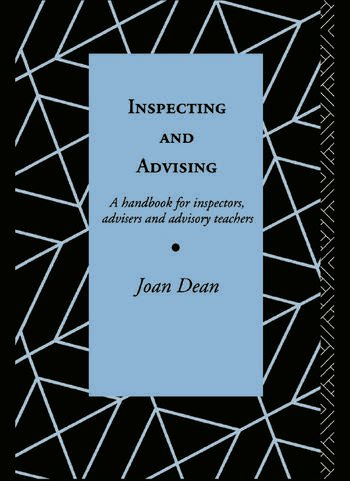 Inspecting and Advising A Handbook for Inspectors, Advisers and Teachers book cover