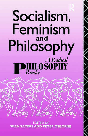 Socialism, Feminism and Philosophy A Radical Philosophy Reader book cover