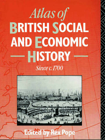 Atlas of British Social and Economic History Since c.1700 book cover