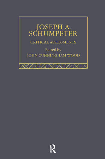 Joseph A. Schumpeter Critical Assessments book cover