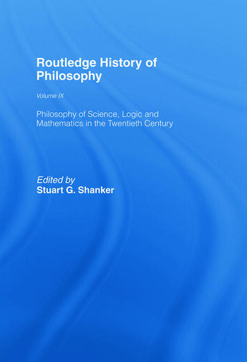 Routledge History of Philosophy Volume IX Philosophy of the English-Speaking World in the Twentieth Century 1: Science, Logic and Mathematics book cover