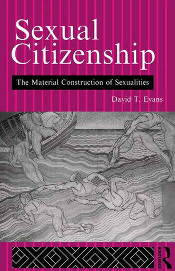 Sexual Citizenship The Material Construction of Sexualities book cover