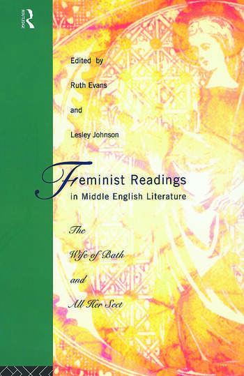 Feminist Readings in Middle English Literature The Wife of Bath and All Her Sect book cover