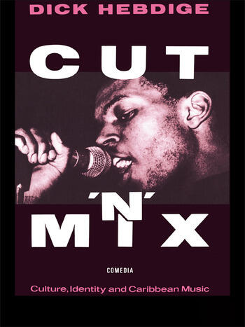 Cut `n' Mix Culture, Identity and Caribbean Music book cover