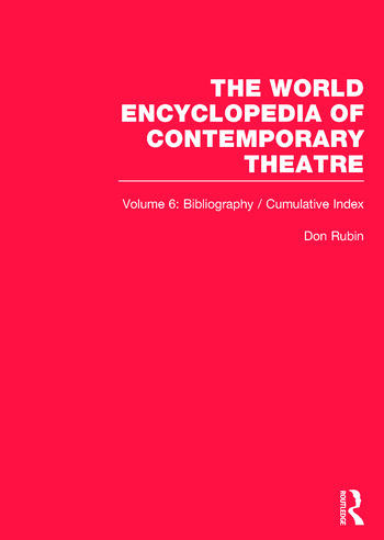 World Encyclopedia of Contemporary Theatre Volume 6: Bibliography and Cumulative Index book cover
