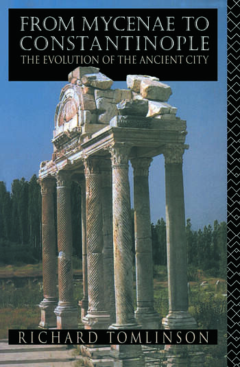 From Mycenae to Constantinople The Evolution of the Ancient City book cover