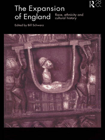 The Expansion of England Race, Ethnicity and Cultural History book cover